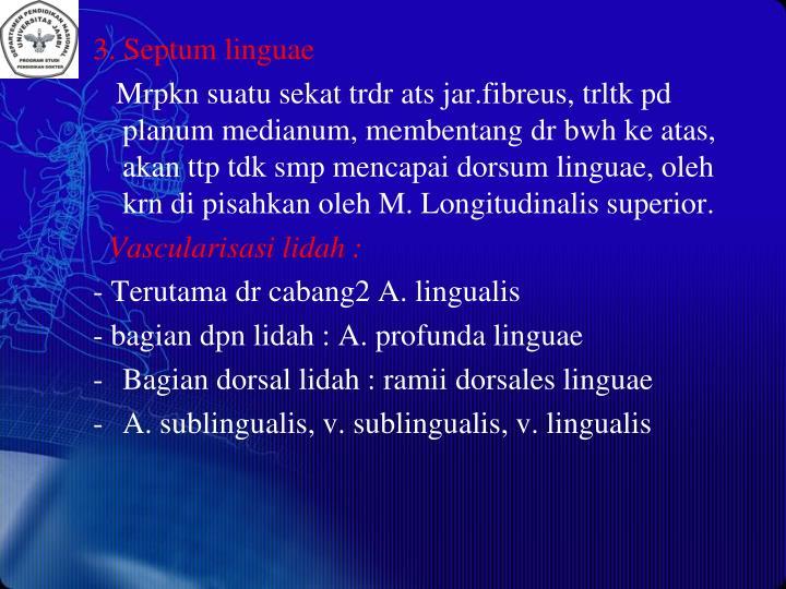 3. Septum linguae