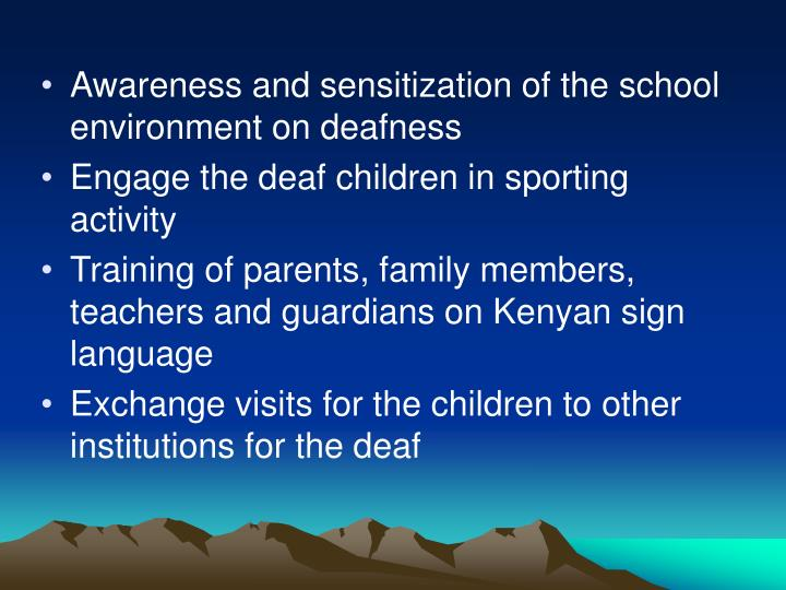 Awareness and sensitization of the school environment on deafness