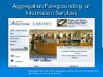 aggregation foregrounding of information services