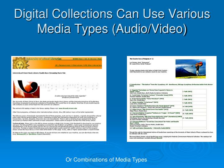 Digital Collections Can Use Various Media Types (Audio/Video)