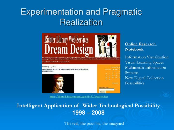 Experimentation and Pragmatic Realization