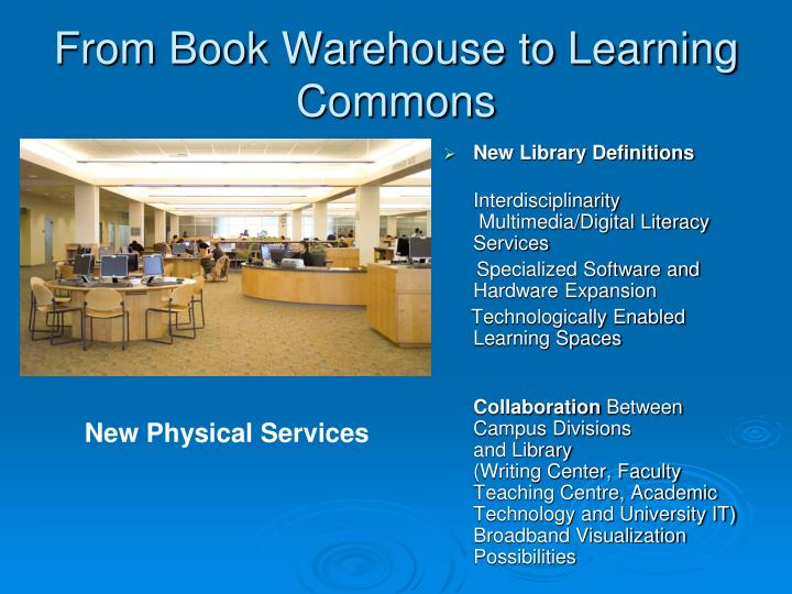 From Book Warehouse to Learning Commons