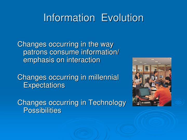 Information  Evolution