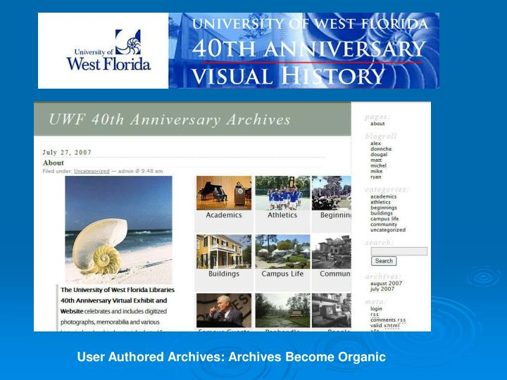 User Authored Archives: Archives Become Organic