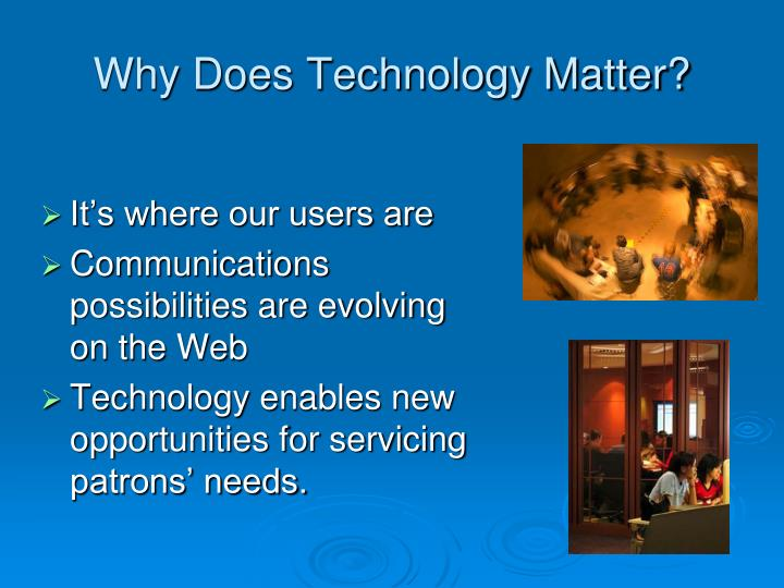 Why Does Technology Matter?