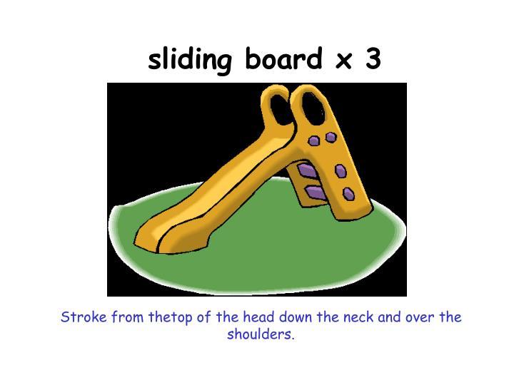 sliding board x 3