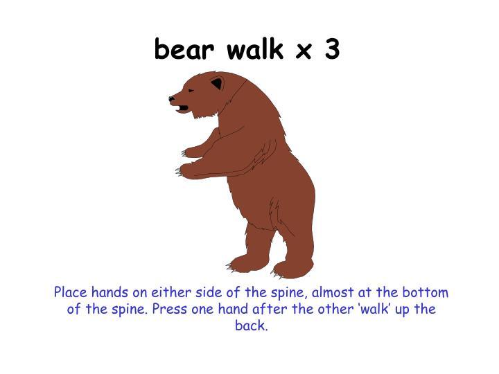 bear walk x 3