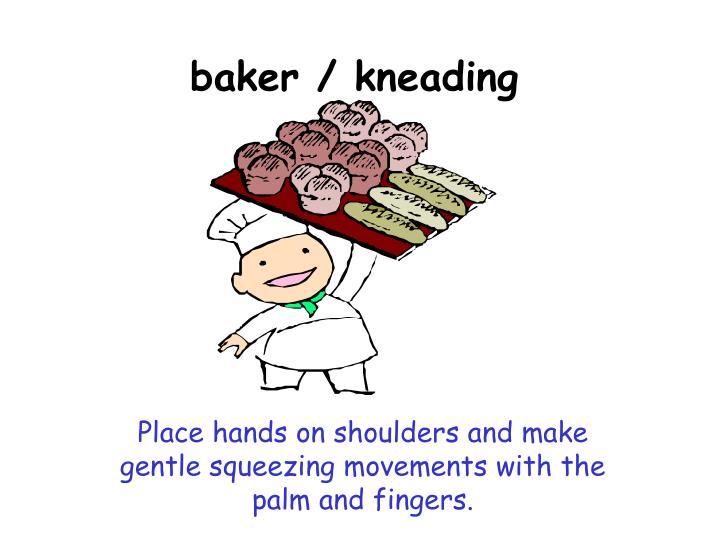 baker / kneading