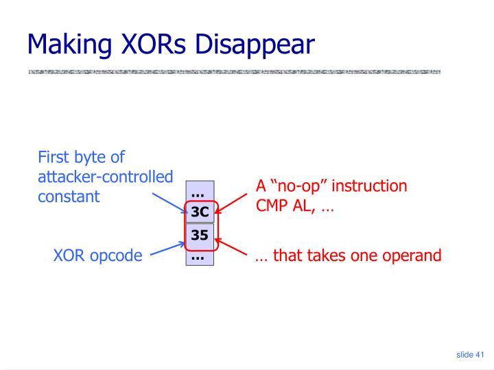 Making XORs Disappear