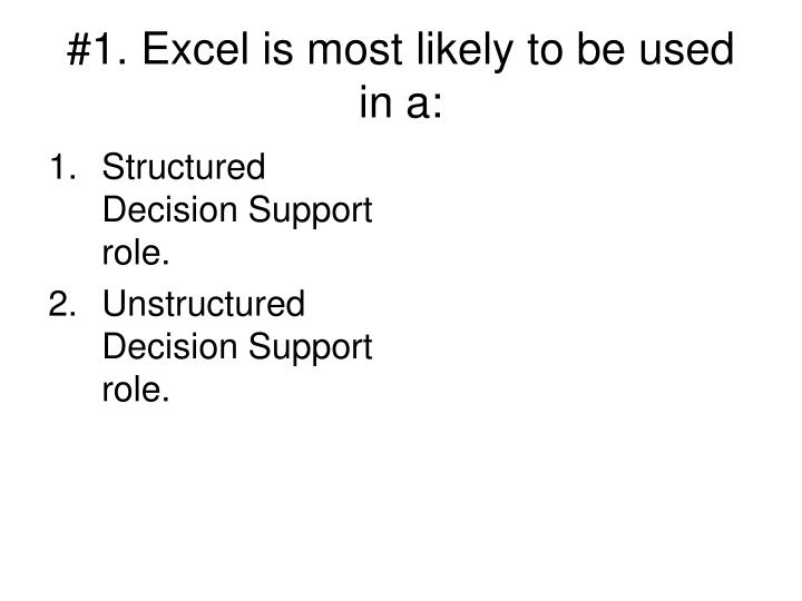 1 excel is most likely to be used in a