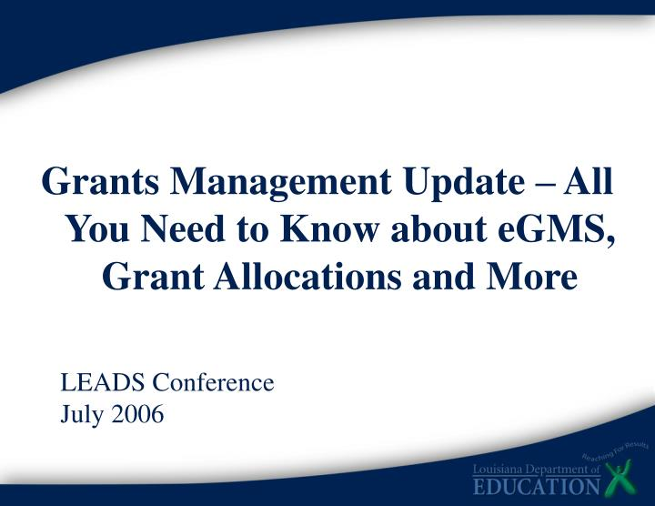 Grants Management Update – All You Need to Know about eGMS, Grant Allocations and More