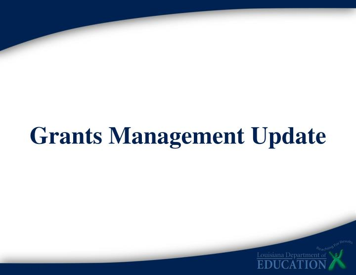 Grants Management Update