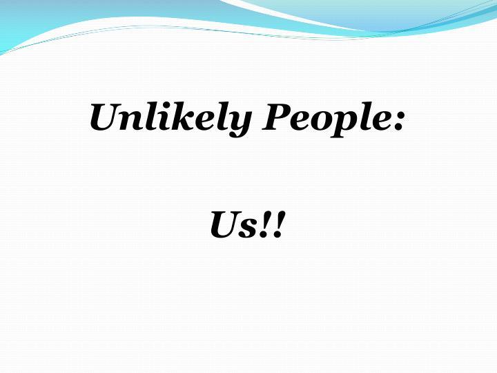 Unlikely People: