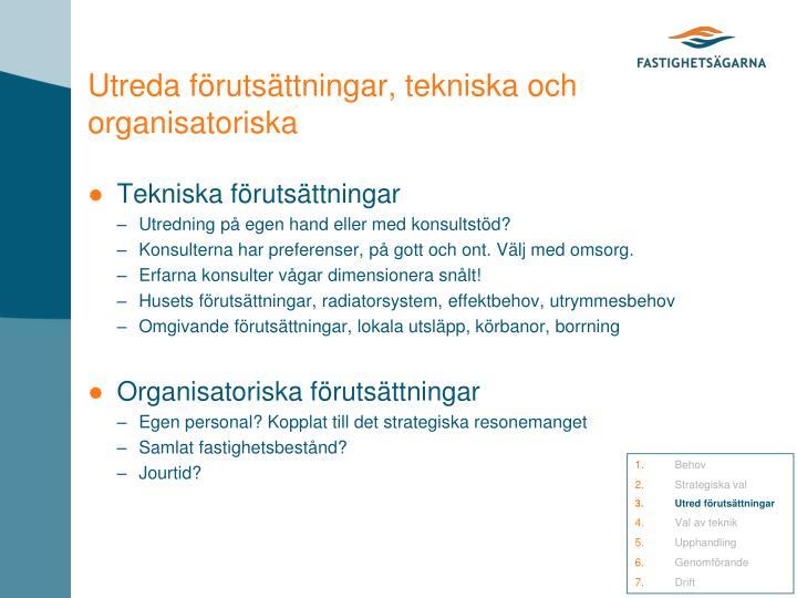 Utreda förutsättningar, tekniska och organisatoriska