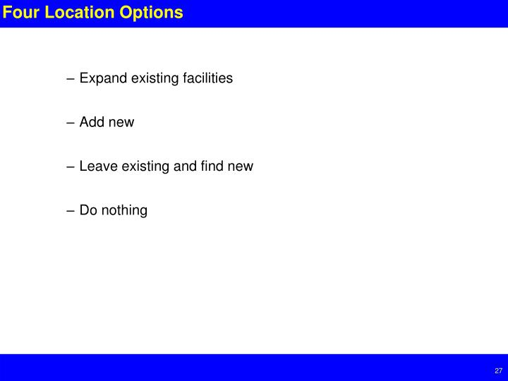Four Location Options
