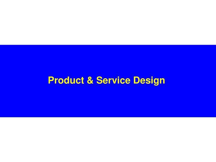 Product & Service Design