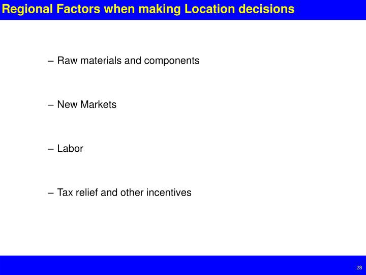 Regional Factors when making Location decisions