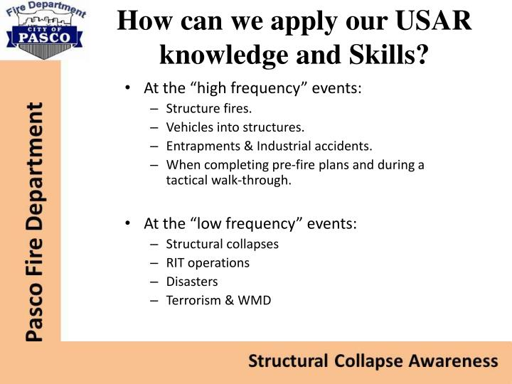 How can we apply our USAR knowledge and Skills?