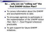 so why are we rolling out the first ehkmp action plan