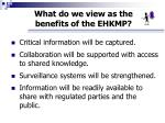 what do we view as the benefits of the ehkmp