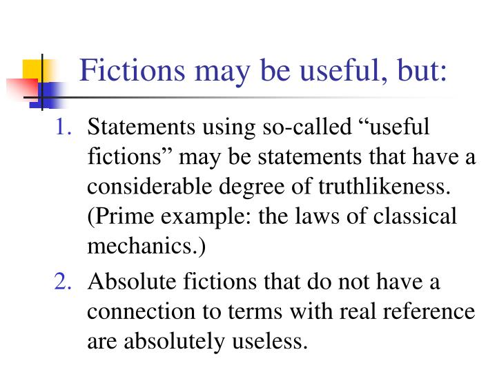 Fictions may be useful, but: