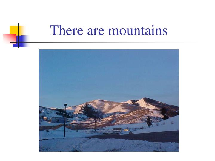 There are mountains