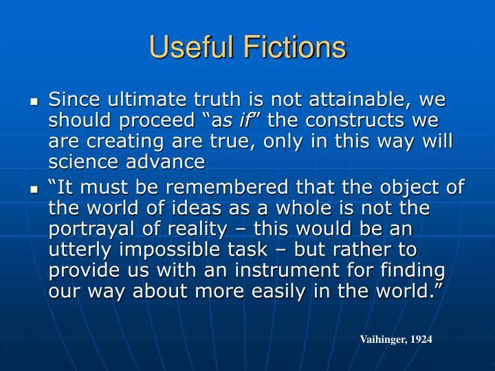 Useful Fictions