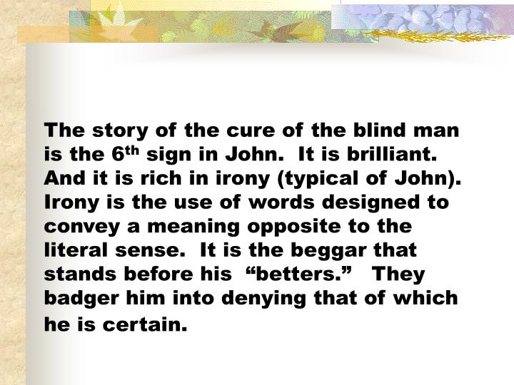 The story of the cure of the blind man is the 6