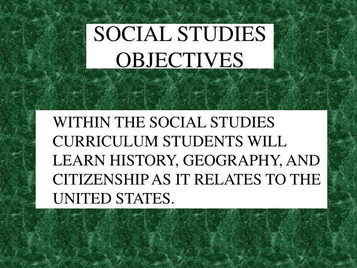SOCIAL STUDIES OBJECTIVES