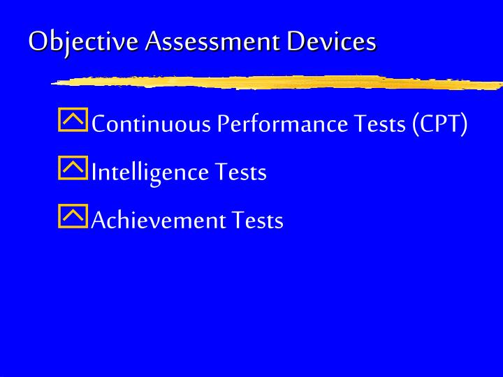 Objective Assessment Devices