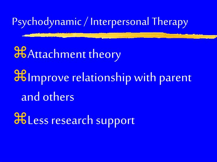Psychodynamic / Interpersonal Therapy