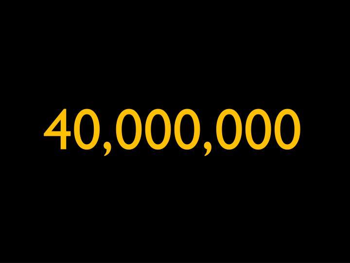 40,000,000