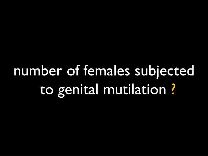 number of females subjected to genital mutilation