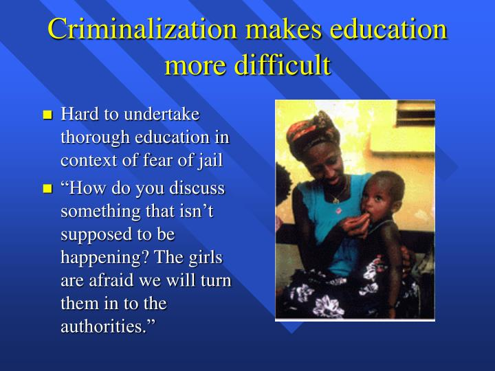 Criminalization makes education more difficult