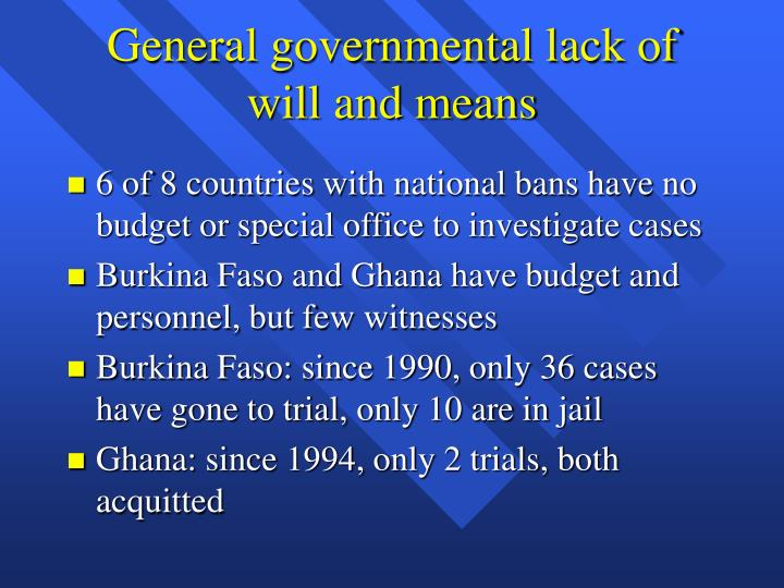 General governmental lack of will and means