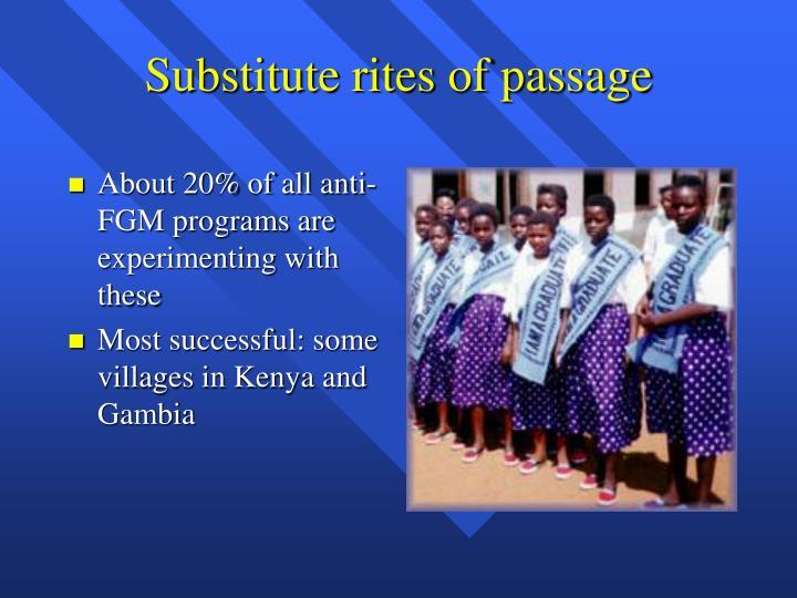 Substitute rites of passage