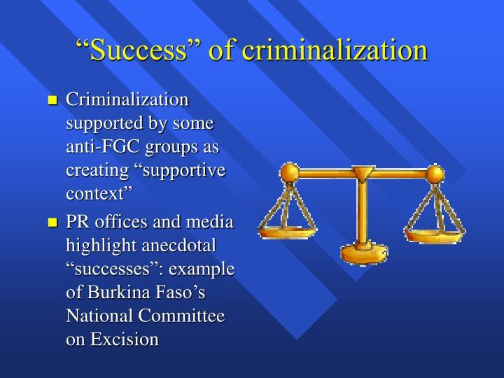 """Success"" of criminalization"