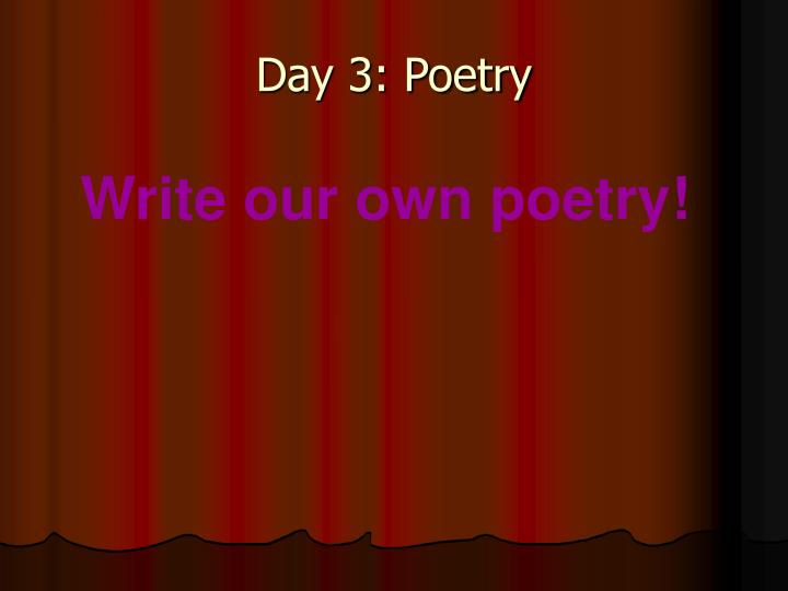 Day 3: Poetry