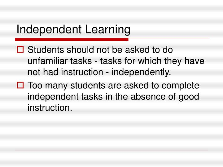 Independent Learning