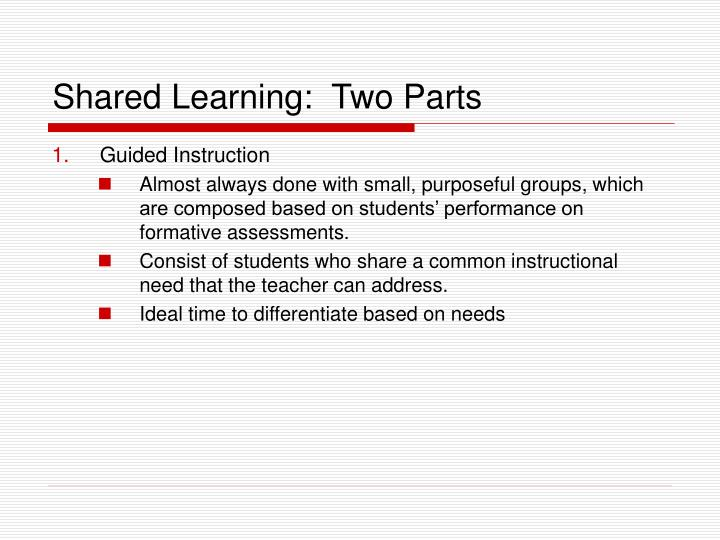 Shared Learning:  Two Parts