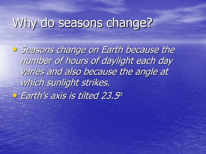 Why do seasons change?