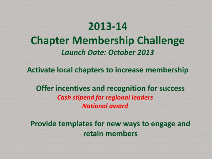 2013 14 chapter membership challenge launch date october 2013