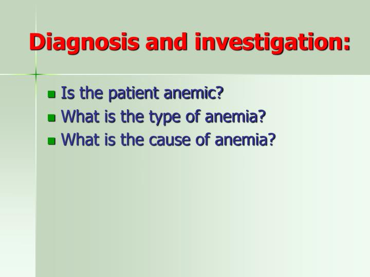 Diagnosis and investigation:
