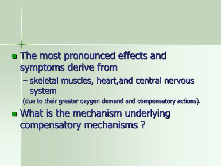 The most pronounced effects and symptoms derive from