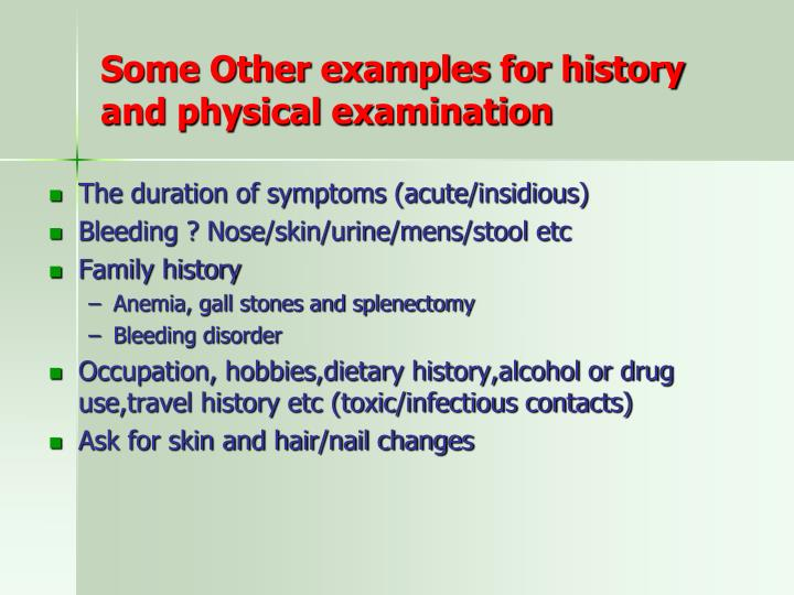 Some Other examples for history and physical examination