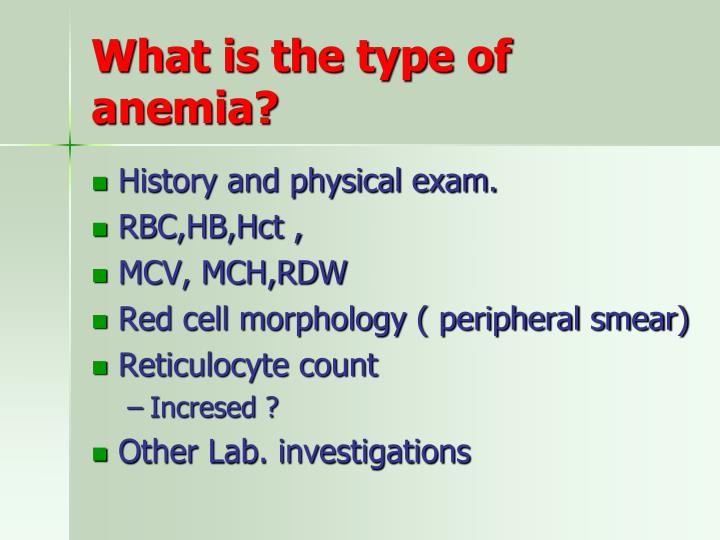 What is the type of anemia?