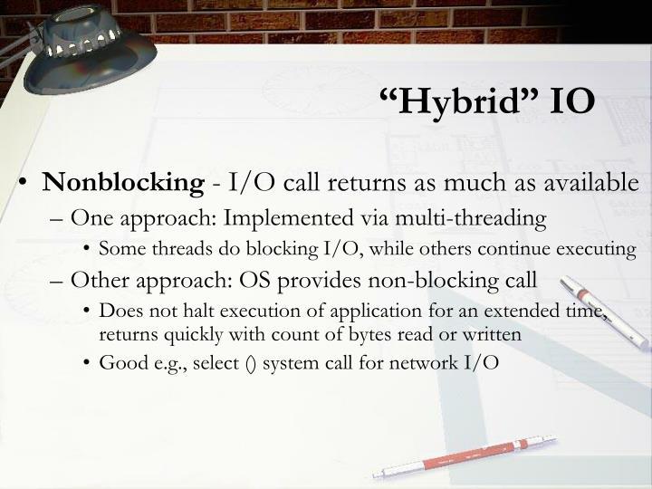 """Hybrid"" IO"