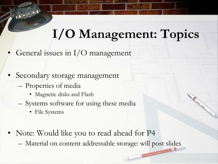 I/O Management: Topics