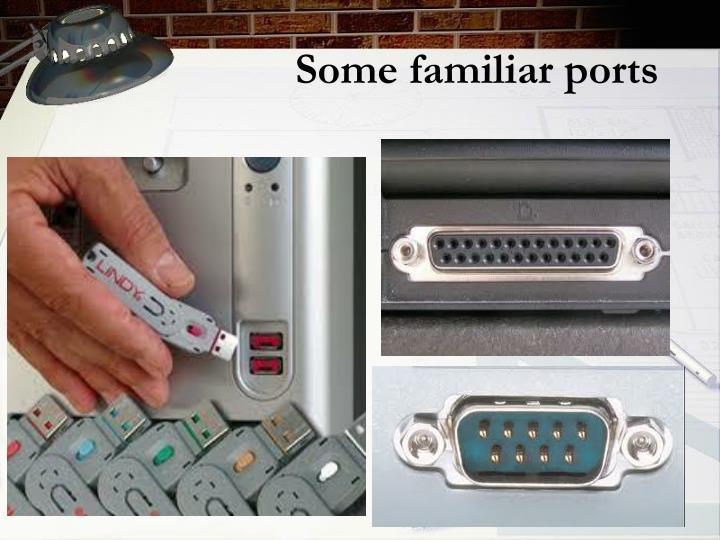 Some familiar ports