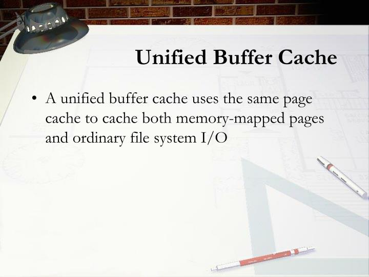 Unified Buffer Cache